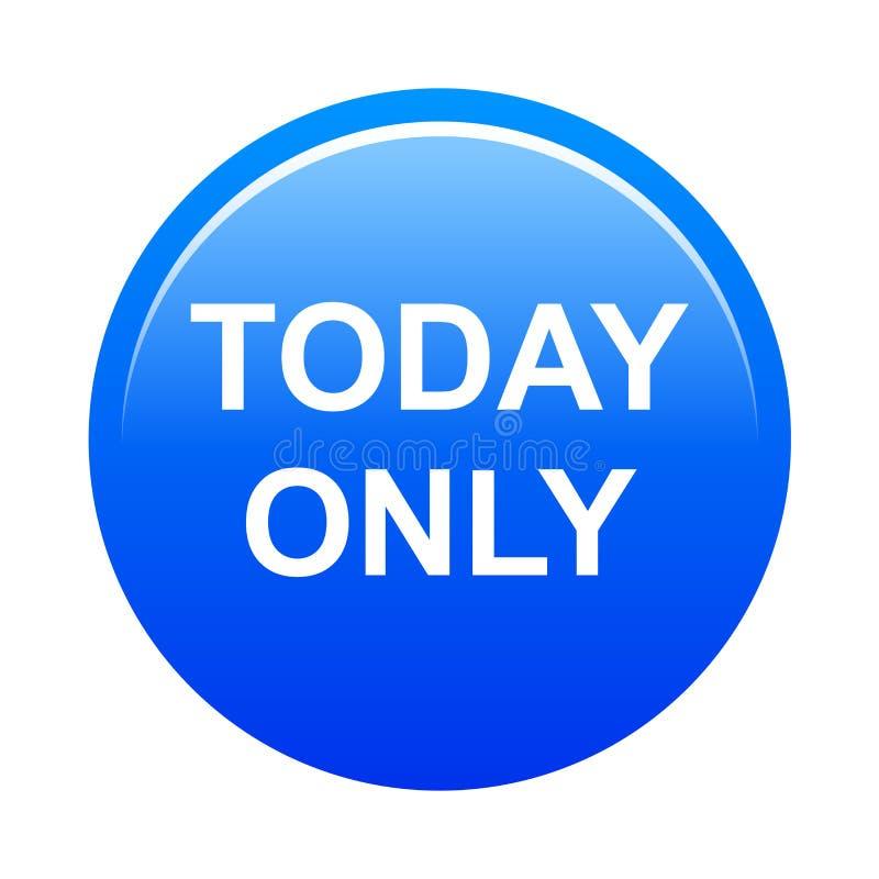 Hoje somente botão ilustração royalty free