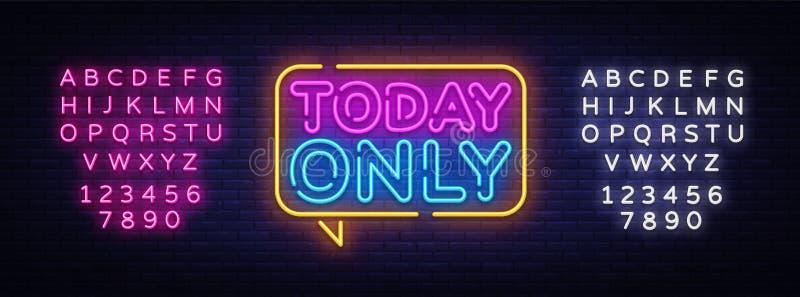 Hoje somente molde de néon do projeto do vetor do texto Hoje somente quadro indicador de néon, moderno colorido do elemento claro ilustração royalty free