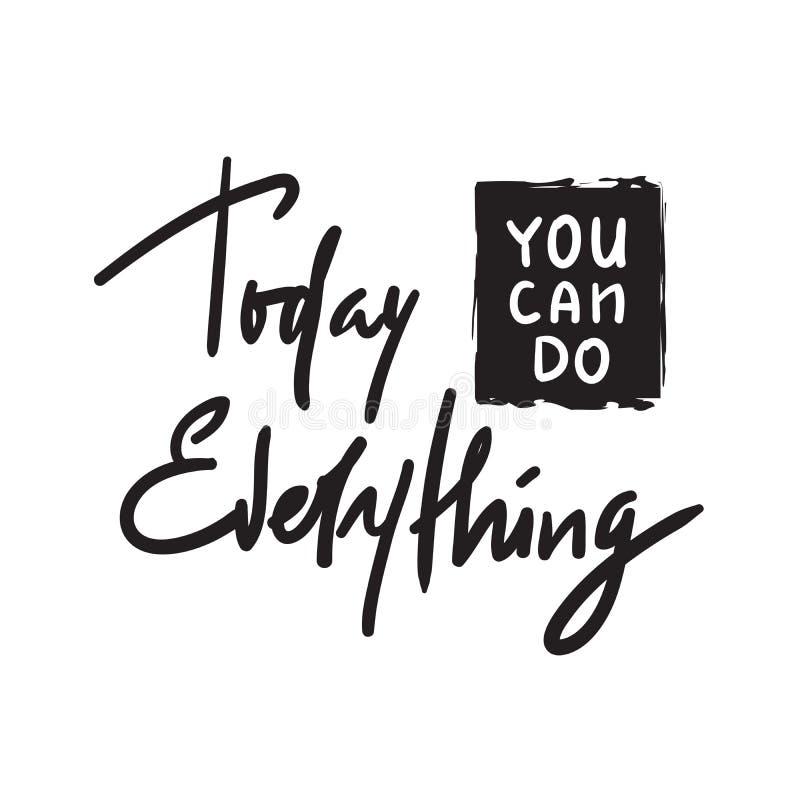 Hoje você pode fazer tudo - simples inspire e citações inspiradores Rotulação bonita tirada mão ilustração royalty free