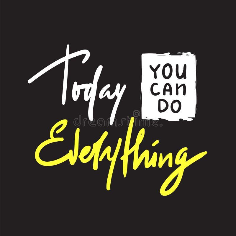 Hoje você pode fazer tudo - simples inspire e citações inspiradores Rotulação bonita tirada mão Cópia para o cartaz inspirado ilustração royalty free