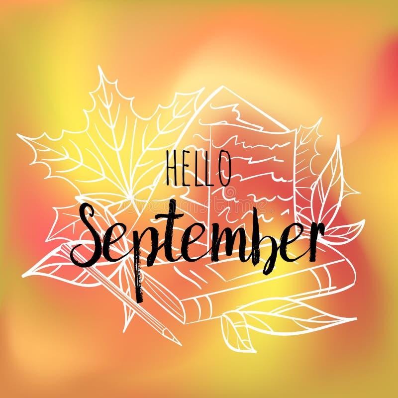 Hola cartel de septiembre con las hojas, el libro, el papel y el lápiz Impresión de motivación para el calendario, planeador, tar ilustración del vector