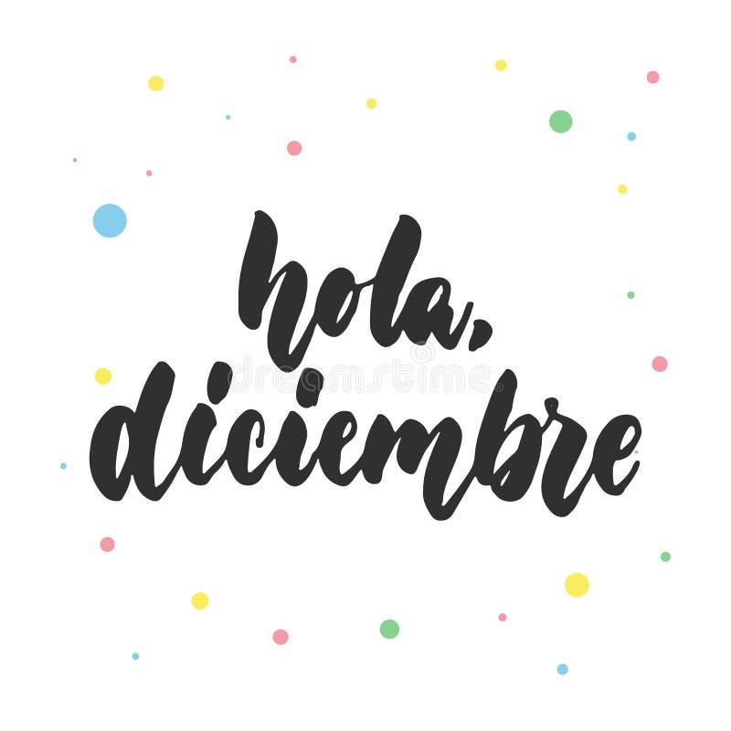 Hola, diciembre - hallo, Dezember auf spanisch, Hand gezeichnetes lateinisches Beschriftungszitat mit den bunten Kreisen lokalisi lizenzfreie abbildung