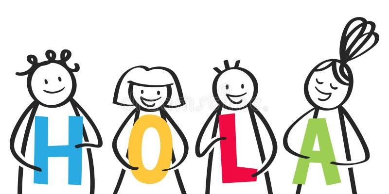 HOLA, gruppo sorridente di figure del bastone che tengono le lettere variopinte, indirizzo benvenuto, bambini spagnoli che dicono illustrazione vettoriale