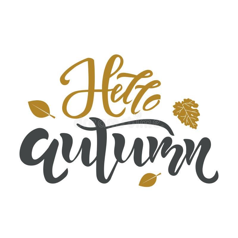 Hola texto del otoño Caligrafía, diseño de letras Tipografía para las tarjetas de felicitación, carteles, banderas Wi aislados de ilustración del vector