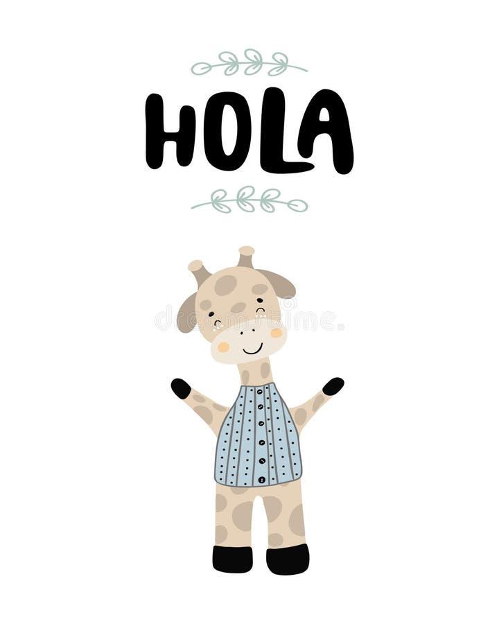 Hola - utdragen barnkammareaffisch för gullig hand med giraffet och bokstäver för tecknad filmtecken den djura i scandinavian sti royaltyfri illustrationer