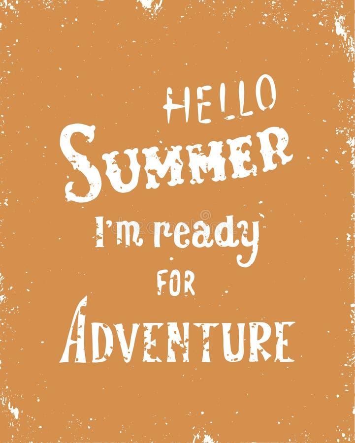 Hola verano, i m listo para la aventura Cita inspirada Ejemplo dibujado mano colorida del vector, diseño del vintage stock de ilustración