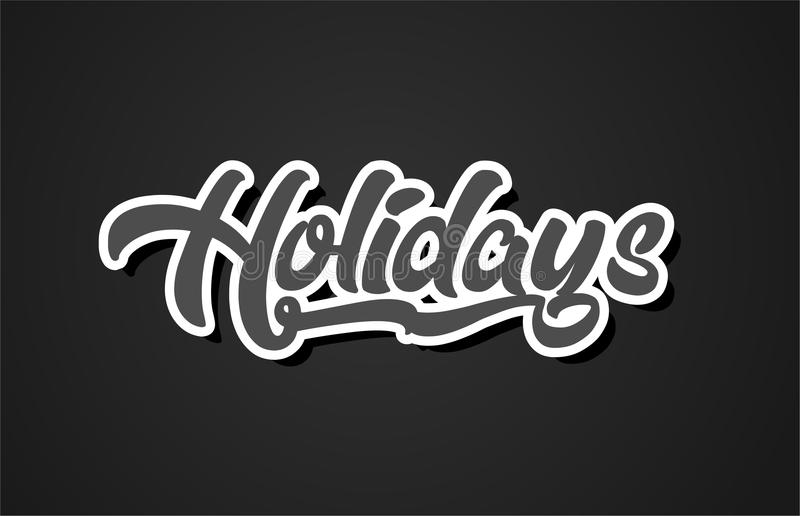Holidays hand writing word text typography design logo icon. Holidays word hand writing text typography design with black and white color suitable for logo stock illustration