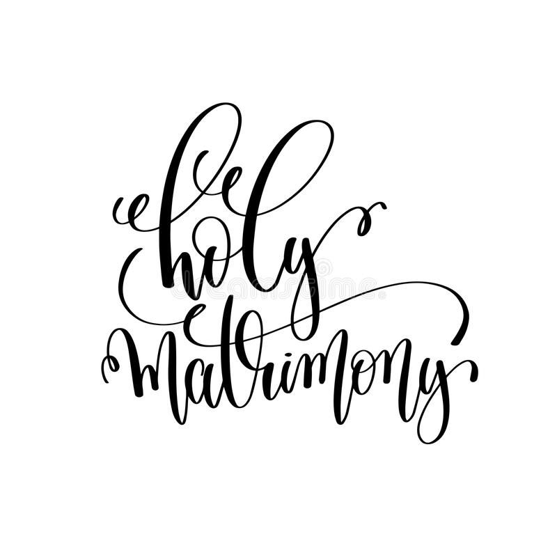 Holy matrimony black and white hand lettering script stock illustration