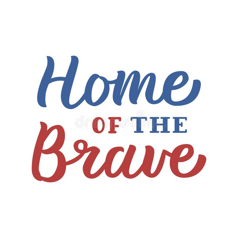 home of the brave lettering stock vector illustration of home