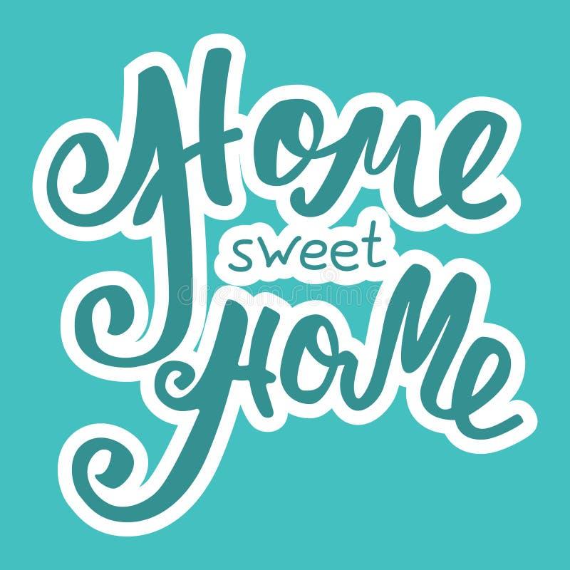 HOME doce Home Cartaz da tipografia da rotulação da mão Inscrição caligráfica, frase escrita à mão onceptual ilustração do vetor