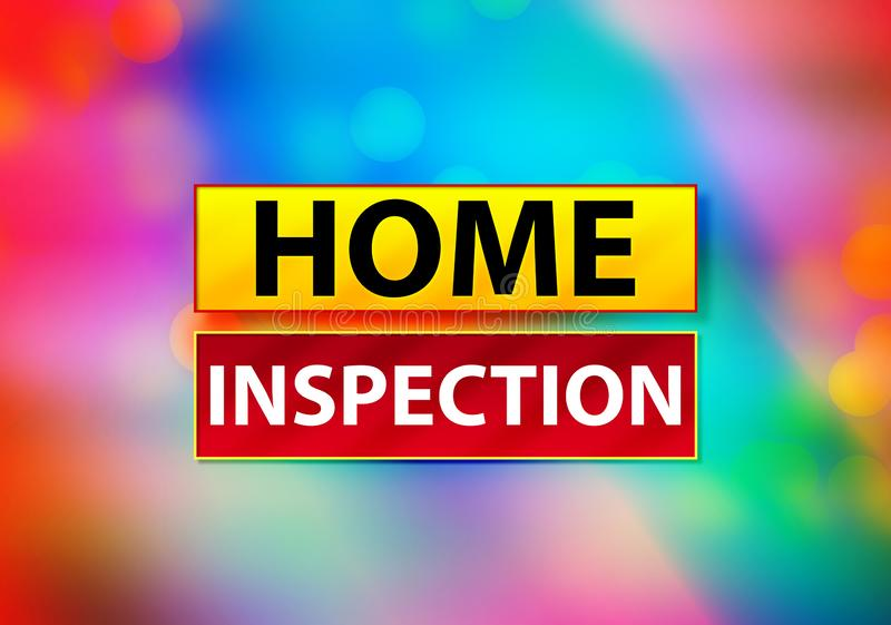 Home Inspection Abstract Colorful Background Bokeh Design Illustration. Home Inspection Isolated on Yellow and Red Banner Abstract Colorful Background Bokeh vector illustration