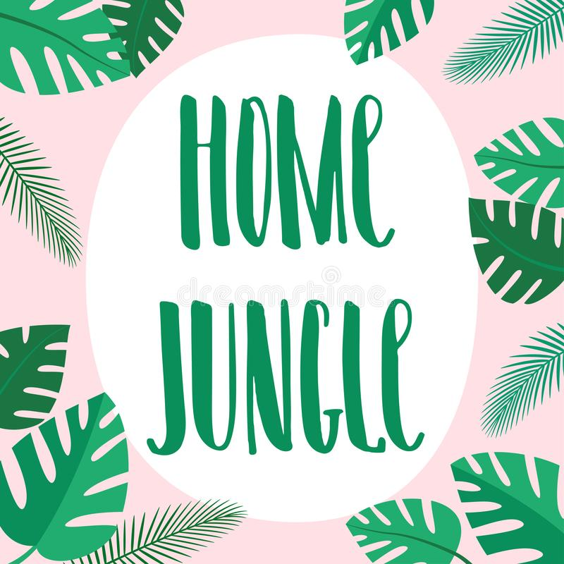 Home jungle hand drawn vector lettering and floral decoration with tropical plants and palm leaves, brush calligraphy vector illustration
