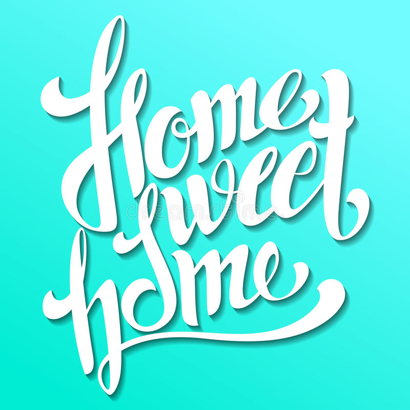 Home sweet home lettering. Handmade calligraphy, vector illustration. Hand written 'Home sweet home' poster. Modern hand. Home sweet home lettering. Handmade royalty free illustration