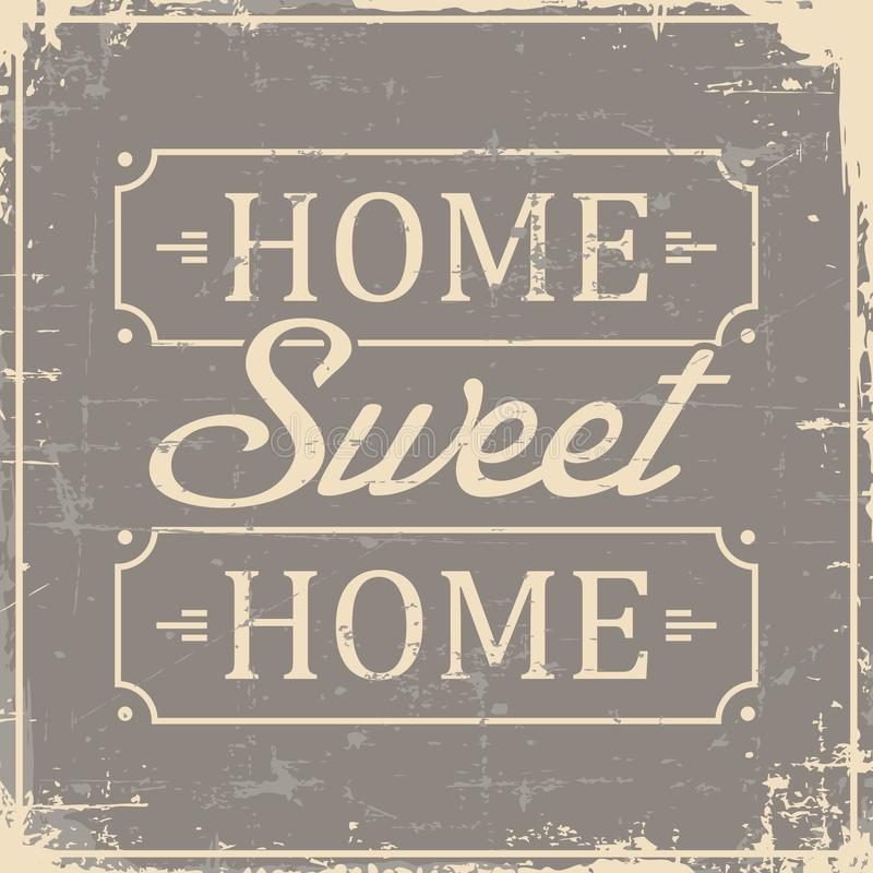 Home Sweet Home Signage Vintage Retro Shabby. Vector graphic design vector illustration