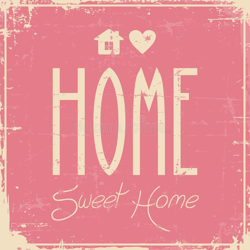 Home Sweet Home Signage Vintage Retro Shabby. Vector graphic design royalty free illustration