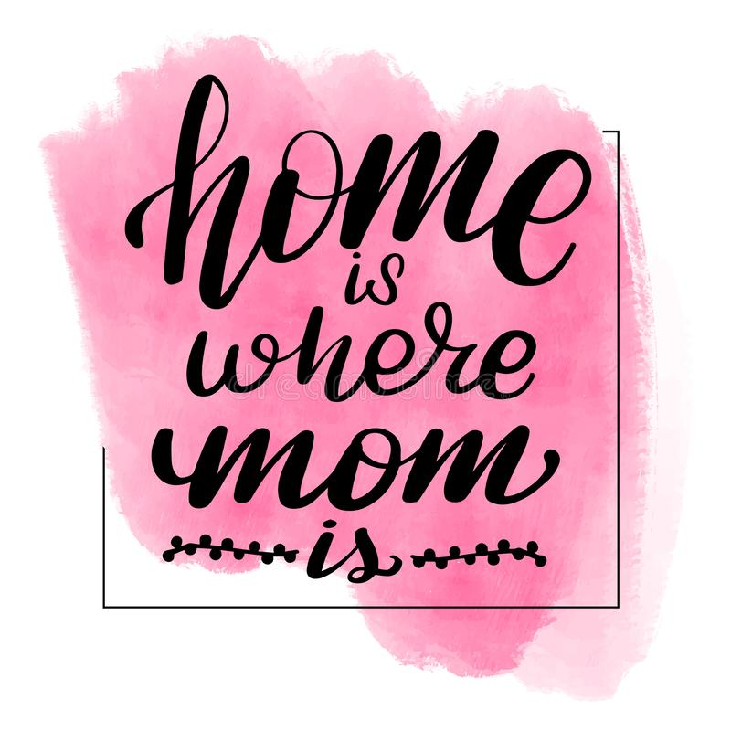 Home is where mom is stock illustration