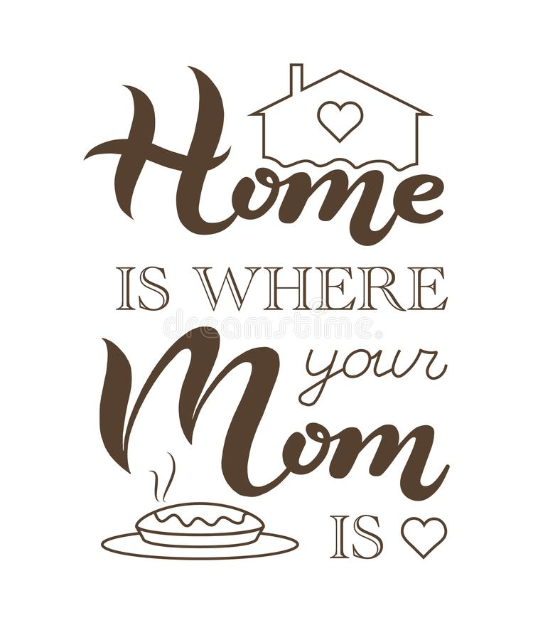 Home is where your Mom is phrase vector illustration