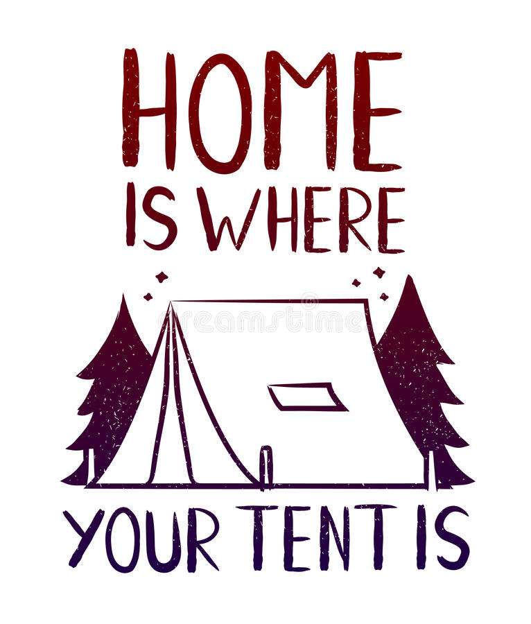 Home is where your tent is - print design for t-shirt stock illustration