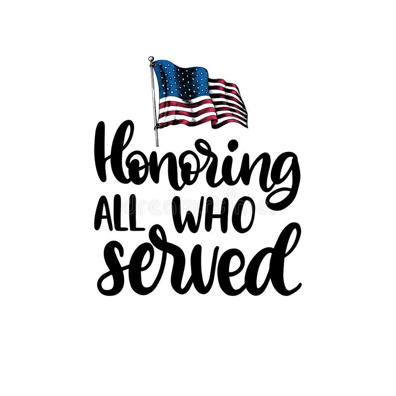 Honoring All Who Served, hand lettering with USA flag illustration in engraving style. November 11 holiday background. stock illustration