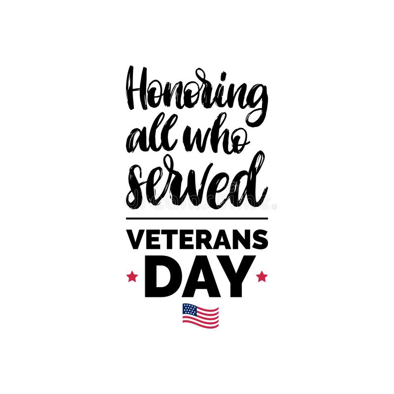 Honoring All Who Served, hand lettering with USA flag illustration. November 11 holiday background. Veterans Day poster. stock illustration