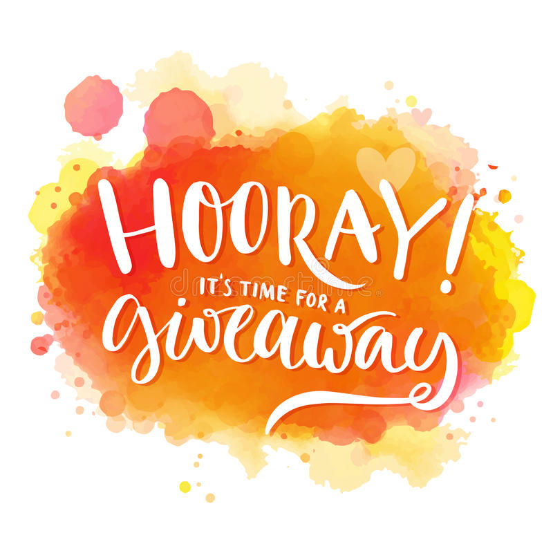 Hooray, it's time for a giveaway. Banner for. Social media contests and promo, positive vector lettering at bright orange and red watercolor background with