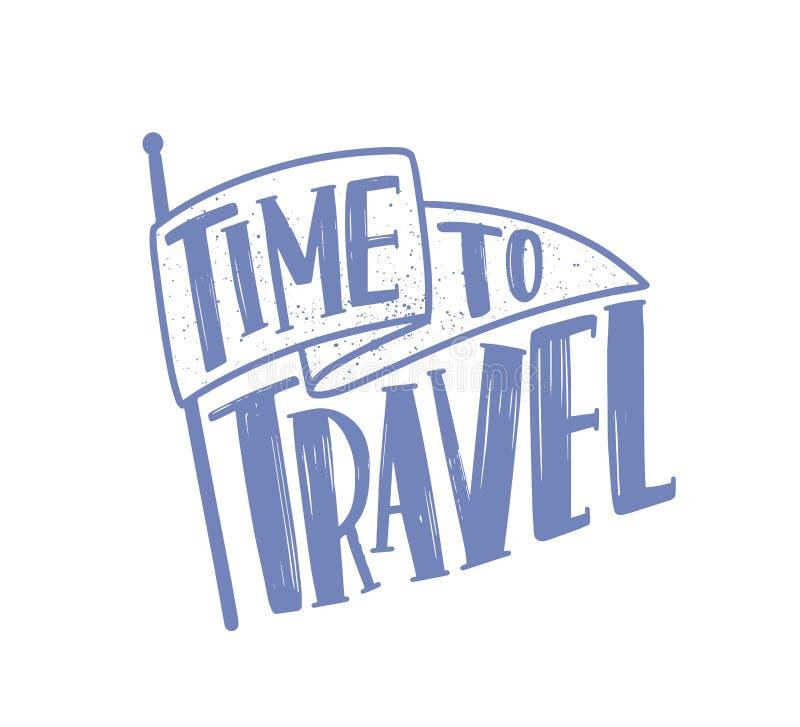 Hora de viajar lema o frase de motivación escrita con la fuente o la escritura caligráfica cursiva elegante en bandera moderno libre illustration