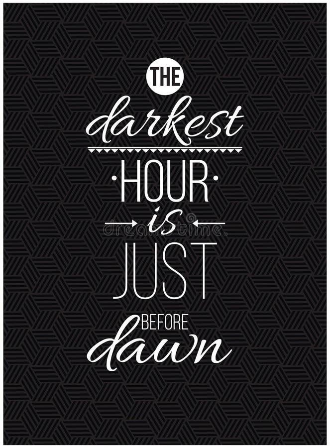 A hora a mais escura é imediatamente antes do alvorecer Cartaz inspirado das citações foto de stock