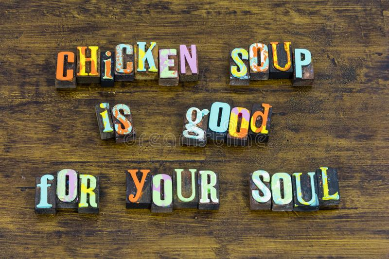 Hot chicken soup good for mind body soul broth comfort food. Hot chicken soup good mind body soul broth comfort food letterpress religion purity love sickness stock photography