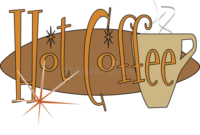 Hot Coffee. A retro style hot coffee sign stock illustration