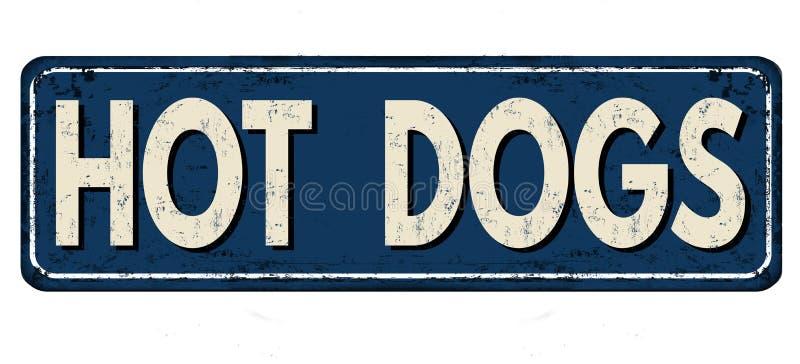 Hot dogs vintage rusty metal sign vector illustration