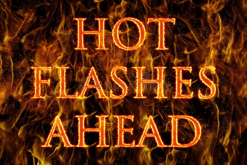 Hot Flashes Ahead. With A Flaming Background royalty free stock photo
