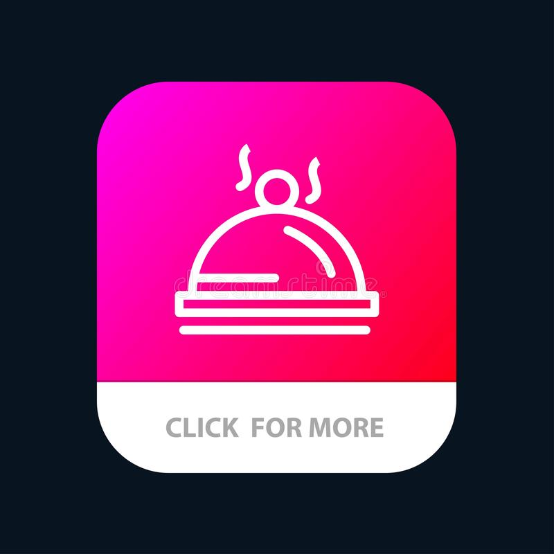 Hotel, Dish, Food, Service Mobile App Button. Android and IOS Line Version royalty free illustration