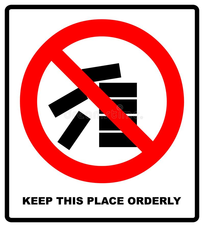 Houd dit plaats schone en ordelijke teken Illustratie die op wit wordt ge?soleerd Rood verbodspictogram waarschuwingssymbool royalty-vrije illustratie