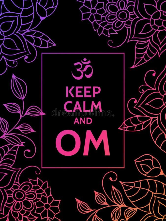 Houd kalm en OM Om mantra motieventypografieaffiche op zwarte achtergrond met kleurrijk bloemenpatroon Yoga en vector illustratie