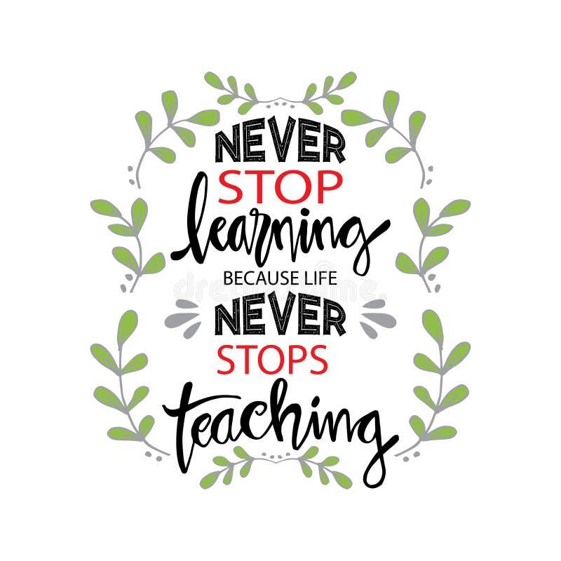 Houd nooit op lerend, omdat het leven nooit ophoudt onderwijzend stock illustratie