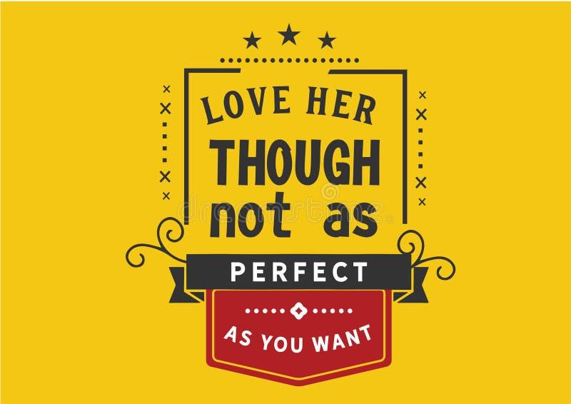 Houd van haar hoewel niet zo perfect aangezien u wilt stock afbeeldingen
