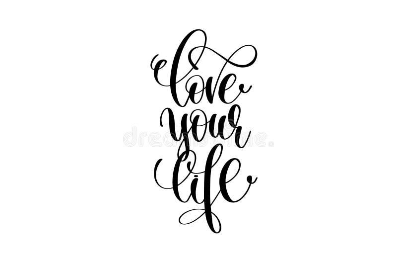 Houd van uw het leven hand geschreven het van letters voorzien positief citaat vector illustratie