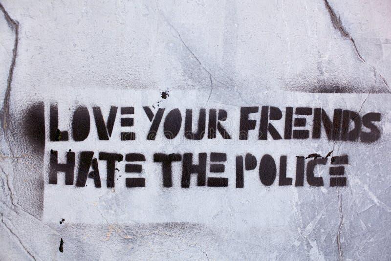 Houd van uw vriendenhaat de politie royalty-vrije stock foto's