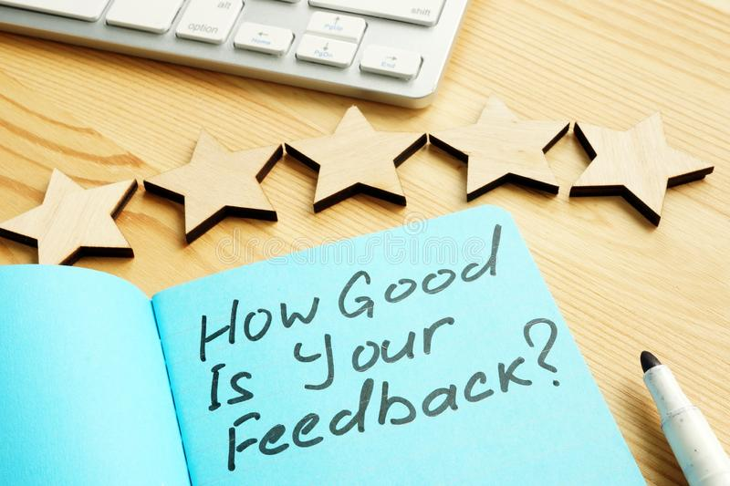 How Good Is Your Feedback  and five stars for assessment royalty free stock image