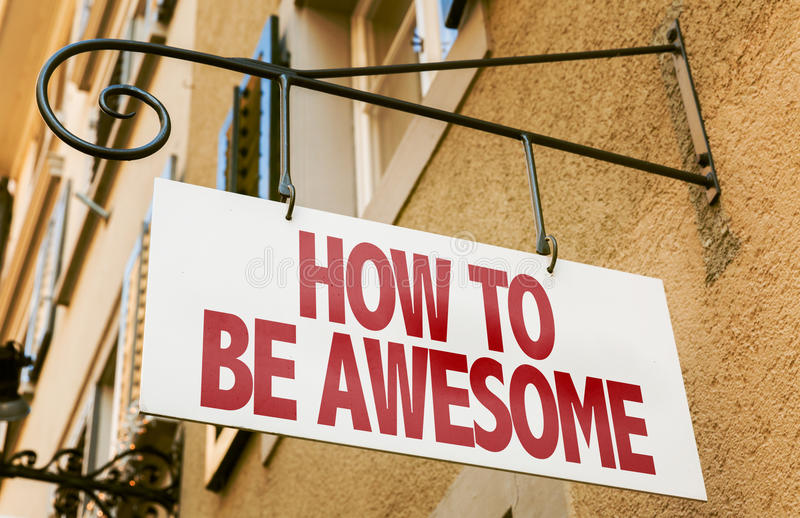 How To Be Awesome sign in a conceptual image stock photos