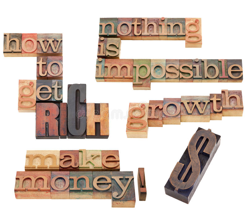 How to get rich and make money. How to get rich, make money, nothing is impossible - isolated phrase collage in vintage wood letterpress printing blocks stock photography