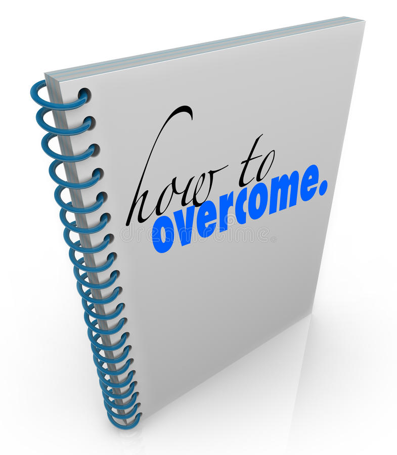 How to Overcome Book Advice Therapy Help. How to Overcome title on a spiral bound book to offer advice or help in overcoming a problem, disorder, illness or vector illustration