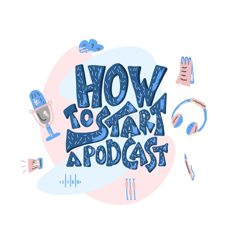 How to start a podcast quote. Vector illustration. vector illustration