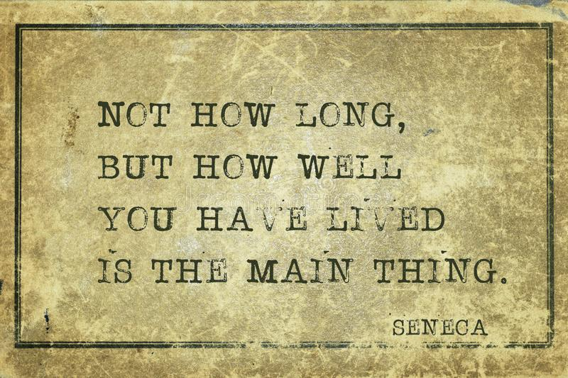 How well Seneca. Not how long, but how well you have lived is the main thing - ancient Roman philosopher Seneca quote printed on grunge vintage cardboard royalty free stock images