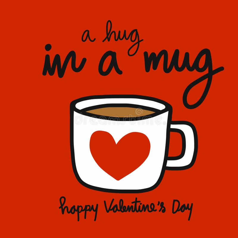 A hug in a mug red heart coffee cup Happy Valentine`s day vector illustration royalty free illustration