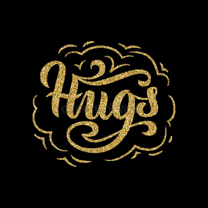 Hugs gold glitter lettering on black background. Creative script sticker. Card template. Vector royalty free illustration
