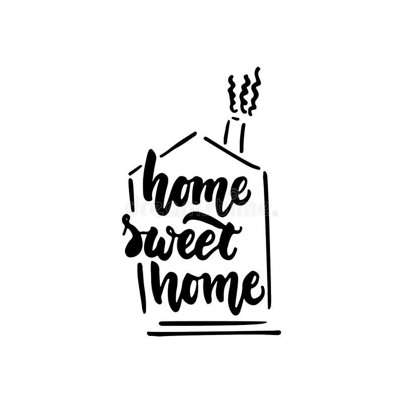 Huis zoet huis - hand getrokken die het van letters voorzien uitdrukking op de witte achtergrond wordt geïsoleerd De inktinschrij royalty-vrije illustratie
