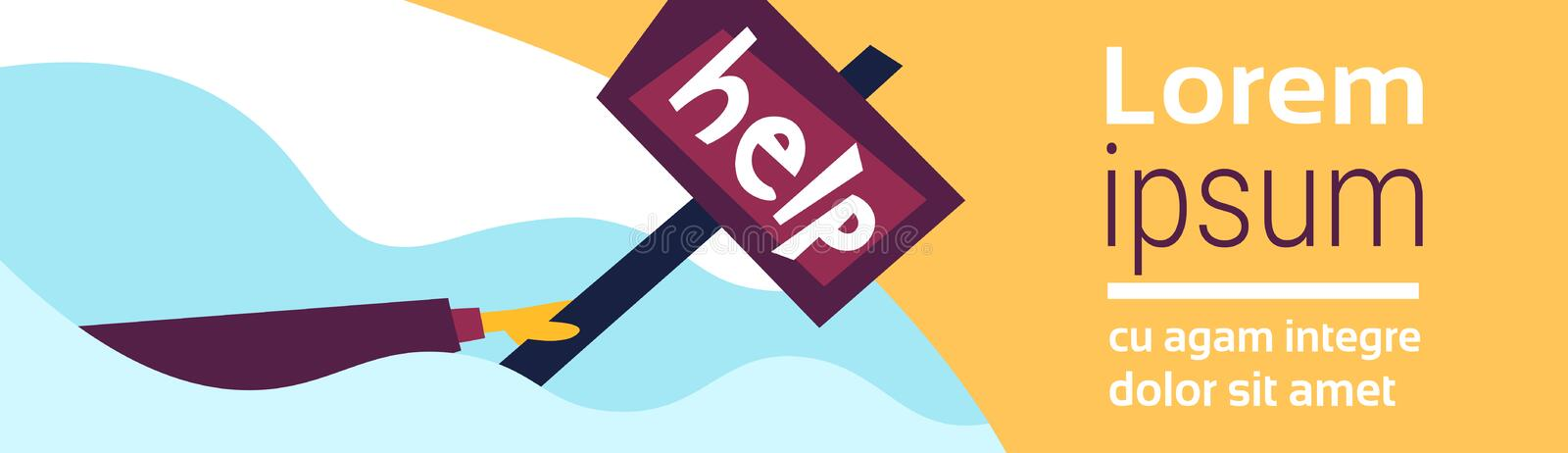Human hand holding help placard drown water business salvation crisis hard working emergency concept flat horizontal. Banner copy space vector illustration stock illustration