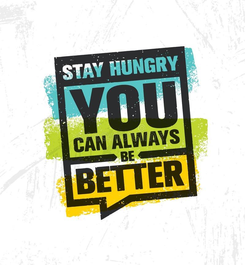 Hungrigt stag Du kan alltid vara bättre Inspirerande idérik mall för motivationcitationsteckenaffisch Vektortypografibaner royaltyfri illustrationer