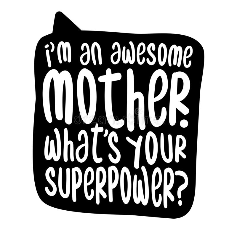I am an awesome Mother, what is your superpower? royalty free illustration